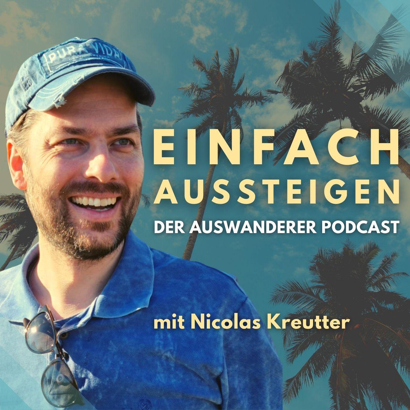 Nicolas Kreutter  Einfach aussteigen Der Auswanderer Podcast